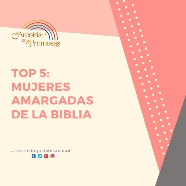top 5 mujeres amargadas de la biblia curiosidades biblicas