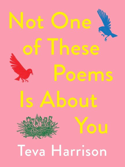 Teva Harrison's Not One of These Poems is About You