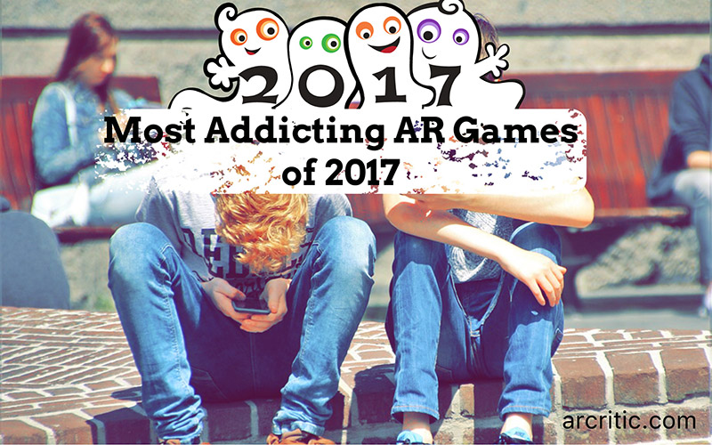 Top 5 Most Addicting iOS AR Games of 2017