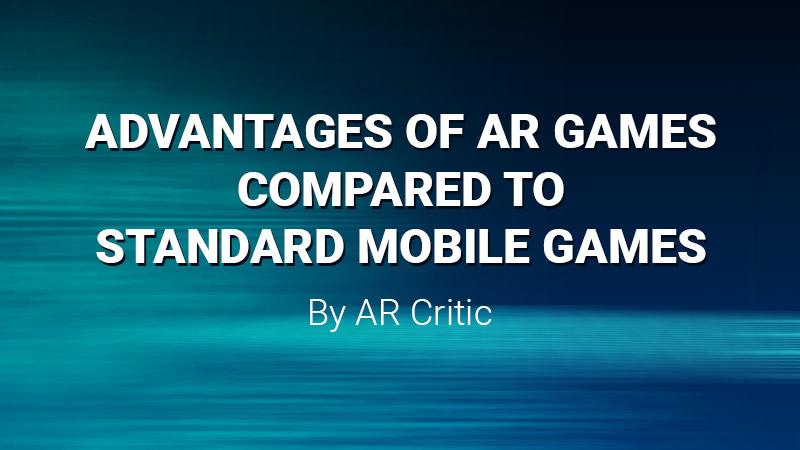 advantages of AR mobile games
