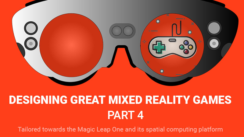 Designing great mixed reality games part 4