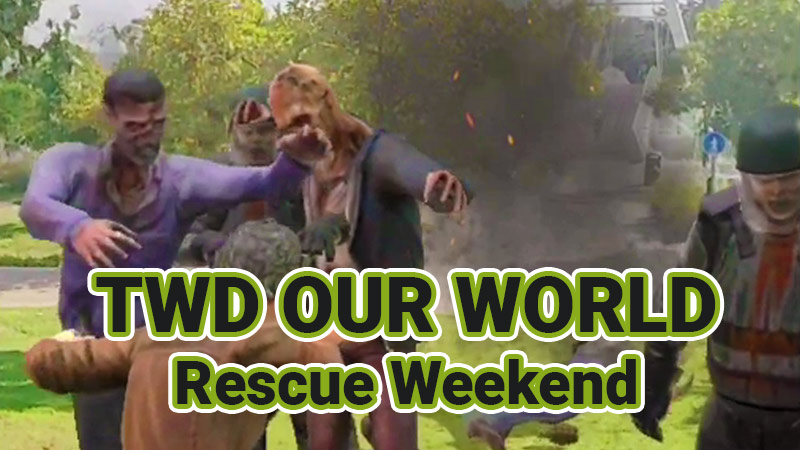 TWD Our World Rescue Weekend