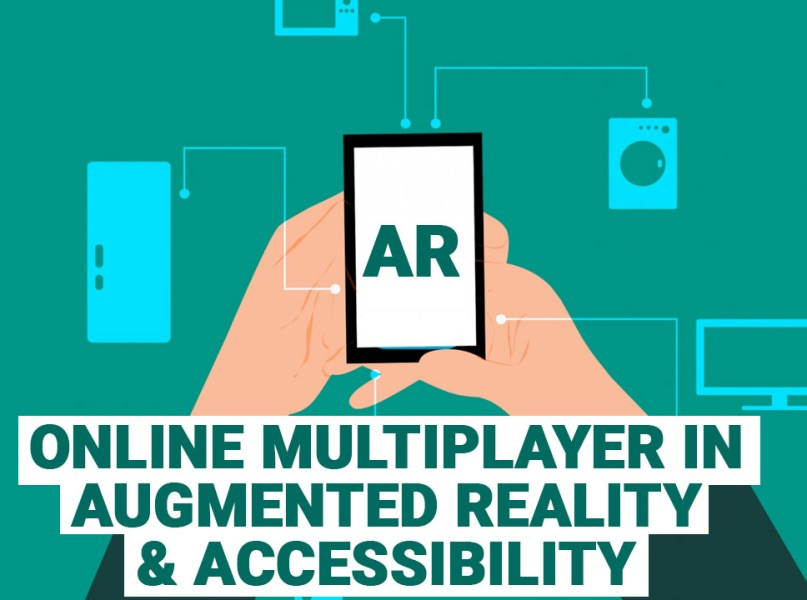 online multiplayer AR and accessibility