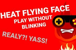 How to Cheat Flying Face for High Score?