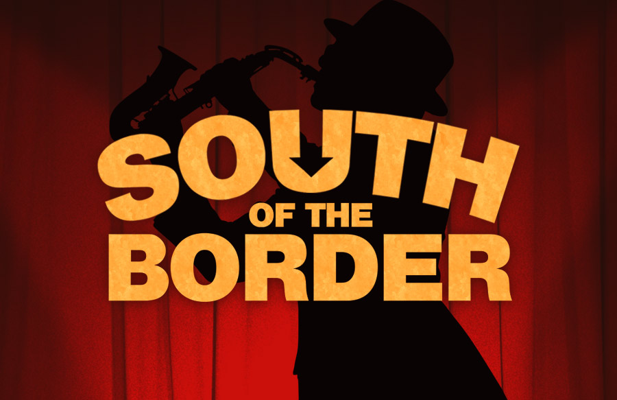 South of the Border Next Weekend