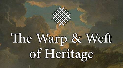 The Warp and Weft of Heritage