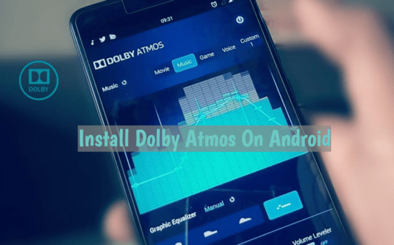 dolby atmos android install and uninstall guide