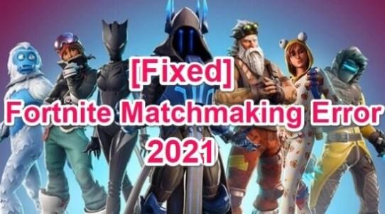 fortnite matchmaking error fix