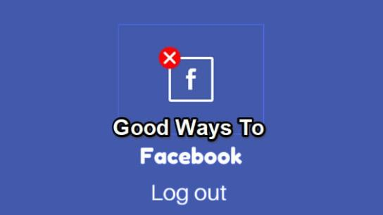 good ways to log out from facebook