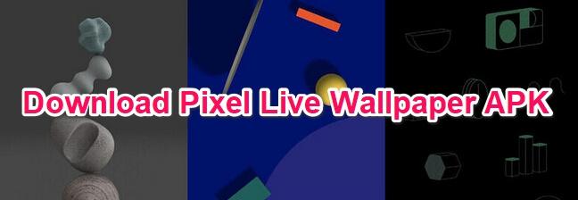 pixel live wallpaper apk