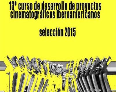 Seleccionados al Curso de Desarrollo de Proyectos Cinematográficos, Ibermedia