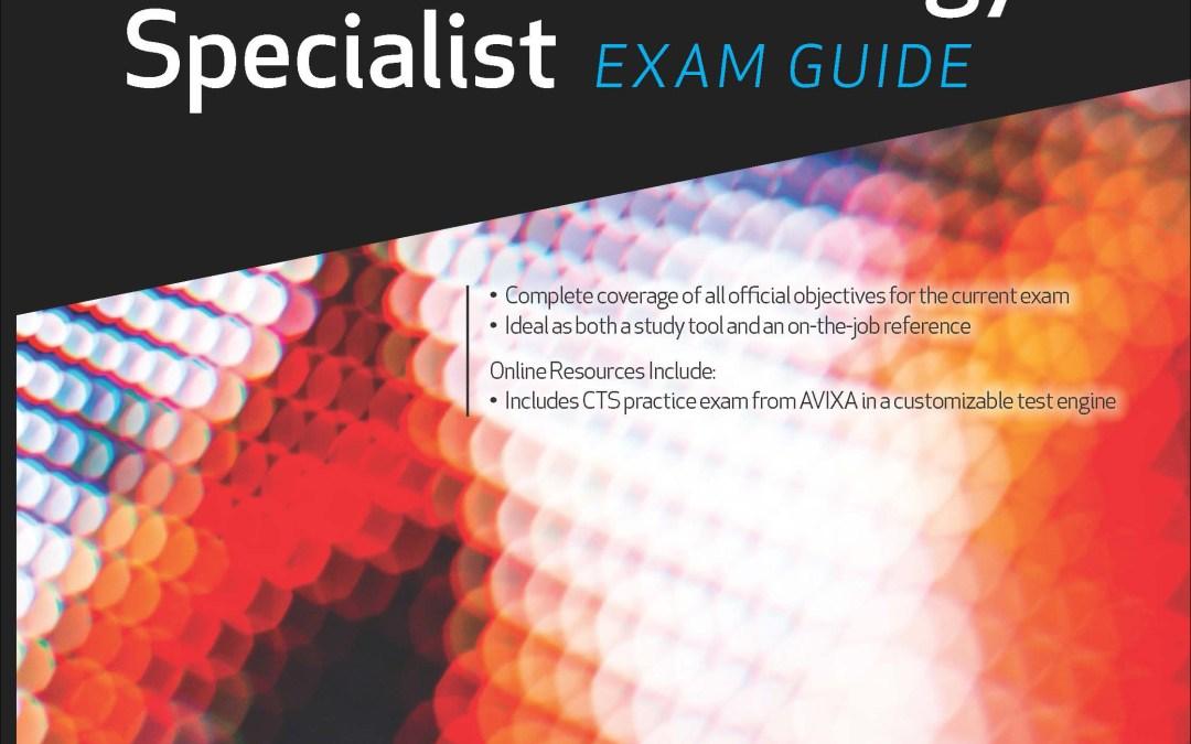 AVIXA presenta la tercera edición de su Guía de Examen para los candidatos a CTS (Certified Technology Specialist)