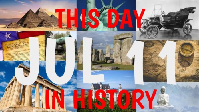 TODAY IN HISTORY JULY 11