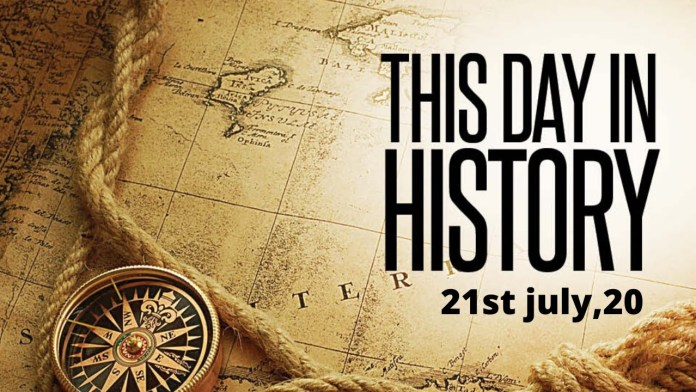 TODAY IN HISTORY JULY 21