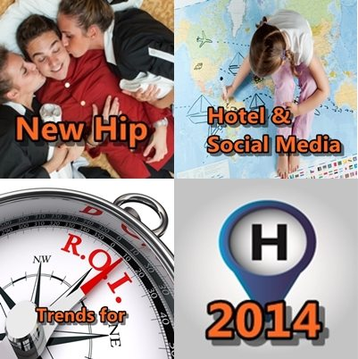 New Hip Hotel and Social Media Trends for 2014