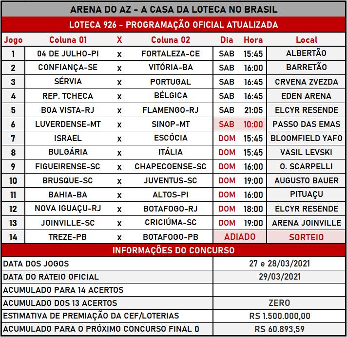 Loteca 926 - Programação Atualizada com informações financeiras, dias, horários e locais dos jogos. Mais uma exclusividade do AAZ, o Maior e Melhor Portal de Loteca do Brasil.
