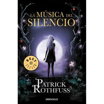 La Música del Silencio - Patrick Rothfuss - Debolsillo
