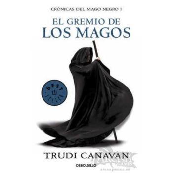 Crónicas del Mago Negro I - El Gremio de los Magos - Debolsillo