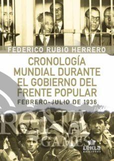 CRONOLOGIA MUNDIAL DURANTE EL GOBIERNO DEL FRENTE POPULAR - Lekla Ediciones