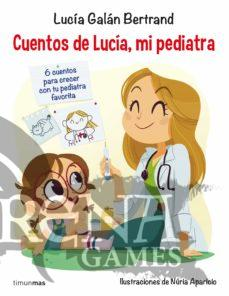 CUENTOS DE LUCIA MI PEDIATRA - Timun Mas