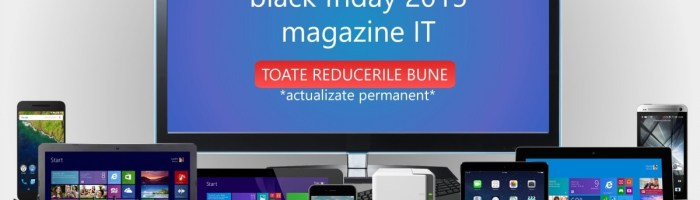 Black Friday 2015: oferte bune la refurbished si second-hand