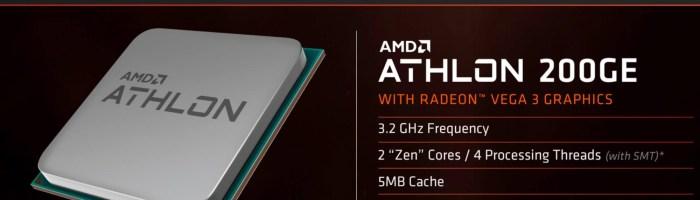AMD Athlon revine cu arhitectura Ryzen - modelul 200GE costa 55$