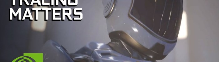 Tehnologia Ray Tracing va fi adoptata si de Unreal Engine 4