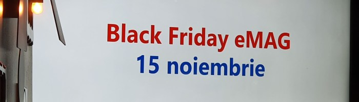 Black Friday 2019 incepe pe 15 noiembrie