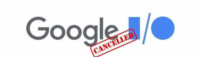 Google I/O 2020 a fost anulat