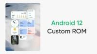 Avem deja primele custom ROM-uri Android 12