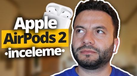 Apple AirPods 2 inceleme! Almaya değer mi?