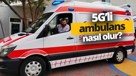5G Ambulans nasıl olur? Gittik gördük (Video)