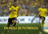 FIFA 16'nın En Hızlı Futbolcuları!