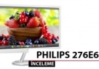 Philips 276E6AD monitör inceleme