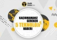 Kaçırmamanız gereken 5 teknoloji haberi