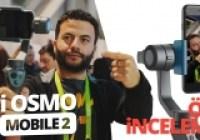 DJI Osmo Mobile 2 ön inceleme