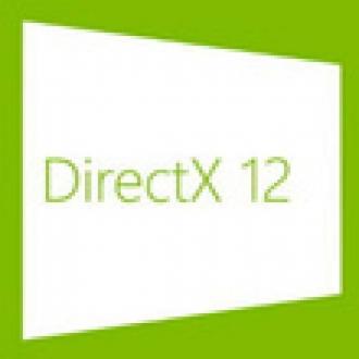 DirectX 12'den İlk Resmi Bilgiler Geldi!