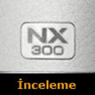 Samsung'un Aynasızını İnceledik: NX300