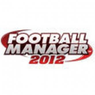 Fotball Manager 2012'nin Çıkış Tarihi Belli Oldu