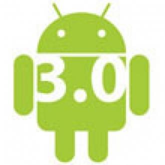 Android 3.0 Hakkında Son Detaylar