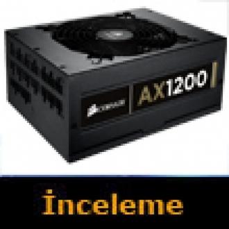 Corsair AX1200 PSU İnceleme