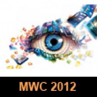 MWC 2012'de Öne Çıkanlar