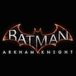 Batman: Arkham Knight'ın Çıkış Tarihi Sızdı