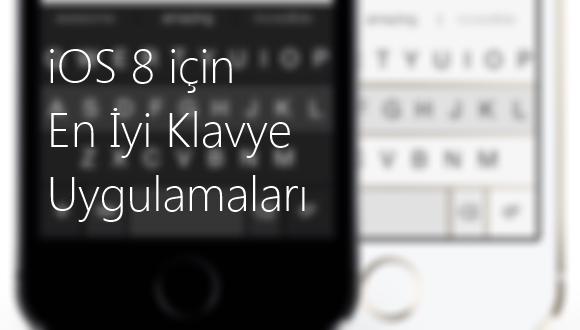 iOS 8 için En İyi Klavye Uygulamaları