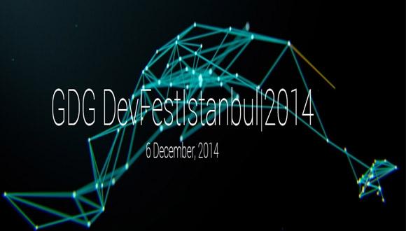 DevFest İstanbul 2014 6 Aralık'ta