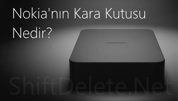 Nokia'nın Kara Kutusu Nedir?