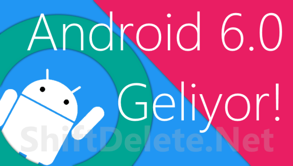 Android 6.0 M Geliyor!