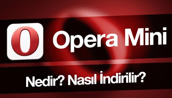 Opera Mini Nedir? Avantajları Neler?
