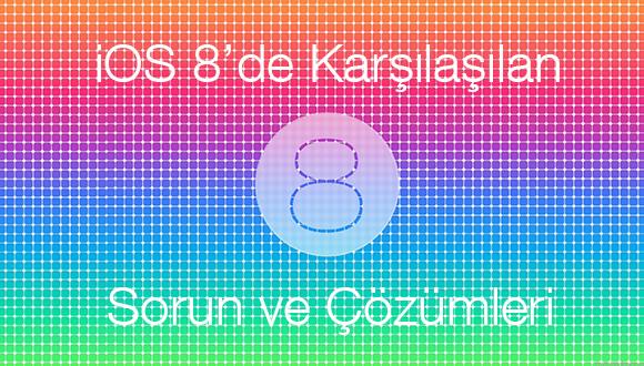 iOS 8 Sorunlarına 8 Çözüm