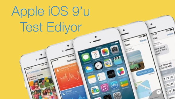 Apple iOS 9'u Test Ediyor
